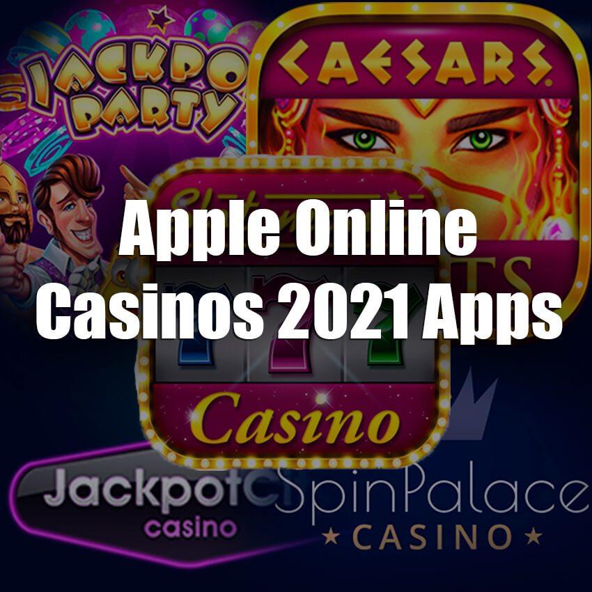Apple Online Casinos 2021 Apps