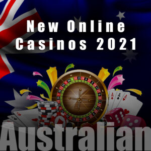 New Australian Online Casinos 2021