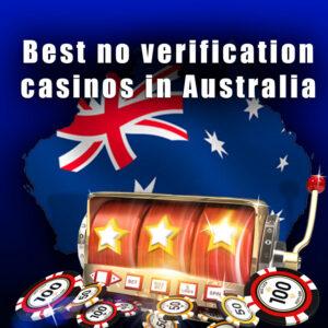 No Verification Casinos In Australia
